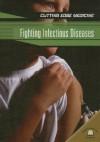 Fighting Infectious Diseases - Carol Ballard