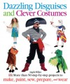 Dazzling Disguises and Clever Costumes - Angela Wilkes, Jane Bull