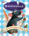Ratatouille: The Guide to Remy's World: The Guide to Remy's World - Glenn Dakin