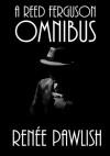 A Reed Ferguson Omnibus - Renee Pawlish