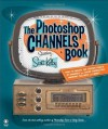 The Photoshop Channels Book - Scott Kelby