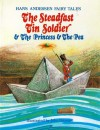 The Steadfast Tin Soldier & The Princess and the Pea - Hans Christian Andersen, John Patience