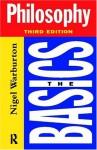 Philosophy: The Basics - Nigel Warburton