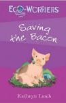 Saving The Bacon - Kathryn Lamb