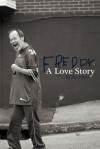 Freddy: A Love Story - Ray Oliver