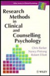 Research Methods In Clinical And Counselling Psychology - Chris Barker, Robert Elliott, Nancy Pistrang