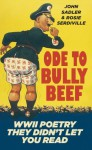Ode to Bully Beef: WWII Poetry They Didn't Let You Read - John Sadler, Rosie Serdiville