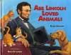 Abe Lincoln Loved Animals - Ellen Jackson, Doris Ettlinger