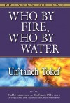 Who By Fire, Who By Water: Un'taneh Tokef - Lawrence A. Hoffman