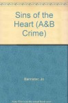 Sins of the Heart (A&B Crime) - Jo Bannister