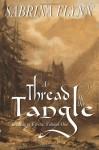 A Thread in the Tangle (Legends of Fyrsta #1) - Sabrina Flynn