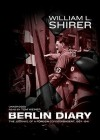 Berlin Diary: The Journal of a Foreign Correspondent 1934-41 - William L. Shirer, Tom Weiner