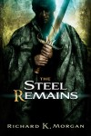 The Steel Remains - Richard K. Morgan, Vincent Chong