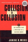 Collision and Collusion: The Strange Case of Western Aid to Eastern Europe - Janine R. Wedel