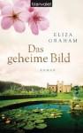 Das geheime Bild: Roman (German Edition) - Eliza Graham, Elfriede Peschel