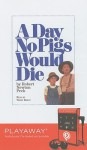 A Day No Pigs Would Die [With Headphones] - Robert Newton Peck