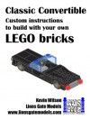 Classic Convertible: Custom instructions to build with your own LEGO bricks (Lions Gate Models Custom LEGO Instructions) - Kevin Wilson