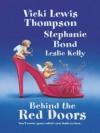 Behind the Red Doors: Heaven ScentDiamond MineSheer Delights - Vicki Lewis Thompson, Stephanie Bond, Leslie Kelly
