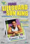 From Lifeguard to Sun King: The Man Behind the Banana Boat Success Story - Robert Bell, Joe Carlen