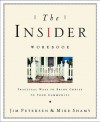 The Insider Workbook: Bringing the Kingdom of God Into Your Everyday WorldPractical Ways to Bring Christ to Your Community - Jim Petersen, Mike Shamy, Eugene H. Peterson, Jan Johnson, J.R. Briggs, Katie Peckham