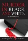 Murder in Black and White - Loretta Jackson