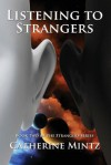 Listening to Strangers - Catherine Mintz