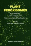 Plant Peroxisomes: Biochemistry, Cell Biology and Biotechnological Applications - A. Baker, I.A. Graham