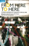 From Here to Here: Stories Inspired by London's Circle Line - John Simmons