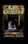 Evil Angels Among Them - Kate Charles