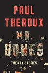 Mr. Bones: Twenty Stories - Paul Theroux