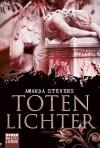 Totenlichter - Amanda Stevens, Beate Hellmann