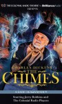Charles Dickens: A Radio Dramatization of The Chimes - Jerry Robbins, The Colonial Radio Players, Charles Dickens