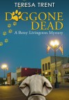 Doggone Dead (Betsy Livingston, #3) - Teresa Trent