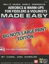 Aerobics & Warm-Ups for Fiddlers & Violinists Made Easy: Big Note - Carol Ann Wheeler