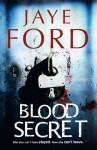 Blood Secret - Jaye Ford