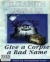 Give a Corpse a Bad Name - Elizabeth Ferrars, Christopher Scott