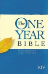 The One Year Bible: The entire King James Version arranged in 365 daily readings –KJV - Anonymous