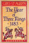 The Year of Three Kings - Giles St Aubyn