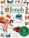 Jonah And The Big Fish (Bible Sticker Activity Book) - Julie Downing, Grahame Corbett
