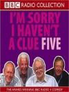 I'm Sorry I Haven't a Clue 5 - Tim Brooke-Taylor, Graeme Garden, Humphrey Lyttelton, Barry Cryer, 2003 ?BBC Audiobooks LTD 1999
