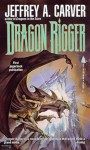 Dragon Rigger - Jeffrey A. Carver