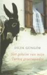 Het geheim van mijn Turkse grootmoeder - Dilek Güngör, Gerda Meijerink