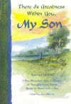 There Is Greatness Within You, My Son: A Blue Mountain Arts Collection of Thoughts Every Parent Wants to Share with a Son - Gary Morris