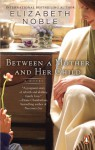 Between a Mother and Her Child - Elizabeth Noble