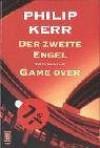 Der Zweite Engel. Game Over. Zwei Romane - Philip Kerr