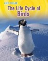The Life Cycle of Birds - Susan H. Gray
