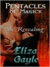 The Revealing [Pentacles of Magick Series] - Eliza Gayle