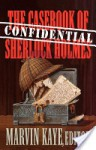 The Confidential Casebook of Sherlock Holmes - Marvin Kaye, Kathleen Brady, Terry McGarry, Edward D. Hoch, C.E. Lawrence, P.C. Hodgell, Craig Shaw Gardner, Roberta Rogow, Shariann Lewitt, Henry Slesar, H. Paul Jeffers, Peter Cannon, Pat Mullen, Aline Myette-Volsky, Patrick LoBrutto, Jay Sheckley