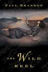 The Wild Reel - Paul Brandon