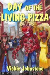 Day of the Living Pizza - Vickie Johnstone